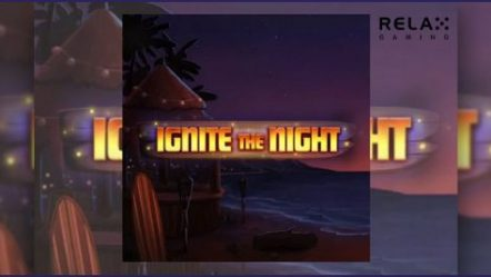Relax Gaming Limited premieres new Ignite the Night video slot